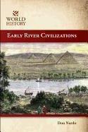 Early River Civilizations (World History) - Langley; Don Nardo