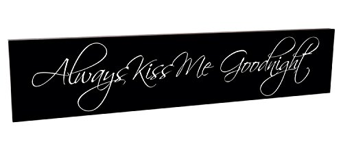 Always Kiss (Always Kiss Me Goodnight Black and White 5 x 24 Carved Wood Wall Art Sign Plaque)
