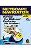 Netscape Navigator : Surfing the Web and Exploring the Internet, Pfaffenberger, Bryan, 012553132X