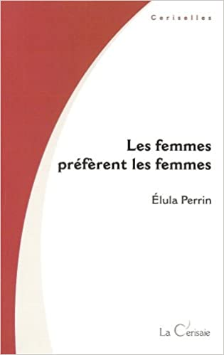Lire Les femmes préfèrent les femmes pdf, epub