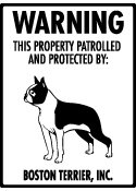 Warning  Boston Terrier   Property Patrolled And Protected Aluminum Dog Sign