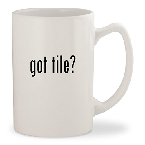 got tile? - White 14oz Ceramic Statesman Coffee Mug Cup (Tile Ceramic Porcelanosa)