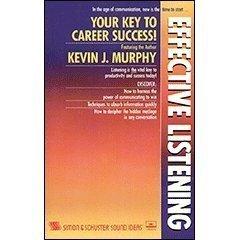 Effective Listening: Murphy, Kevin J., Murphy, Kevin J.: 9780671658335:  Amazon.com: Books