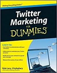 Twitter Marketing For Dummies Publisher: For Dummies; Pap/Psc edition