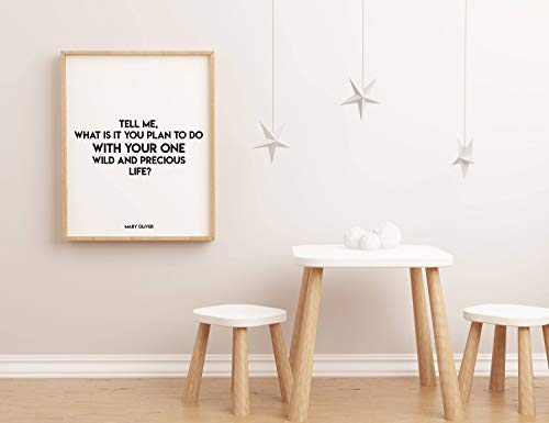(Arvier Mary Oliver Quote Tell me What it is You Plan to do Black White Wall Decor Poem Quote Print Literary Quote Print Poem Art Framed Wall Art)