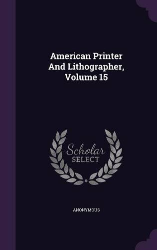 Read Online American Printer And Lithographer, Volume 15 pdf