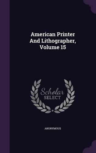 American Printer And Lithographer, Volume 15 pdf epub
