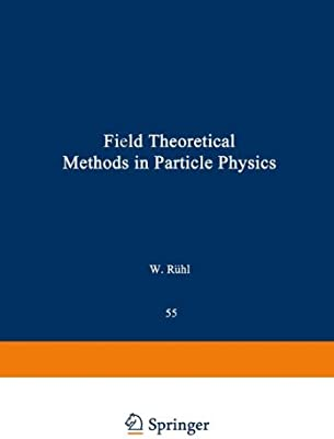Field Theoretical Methods in Particle Physics