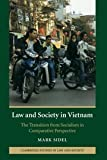 Law and Society in Vietnam: The Transition from Socialism in Comparative Perspective (Cambridge Studies in Law and Society)