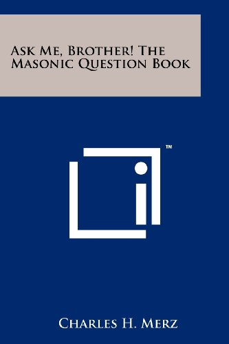 Ask Me, Brother! The Masonic Question Book