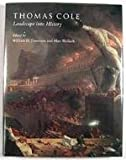 Thomas Cole : Landscape into History, , 0300058500