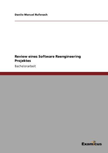 Review eines Software Reengineering Projektes (German Edition) by Danilo Manuel Rufenach