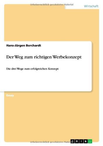 Der Weg zum richtigen Werbekonzept (German Edition) PDF