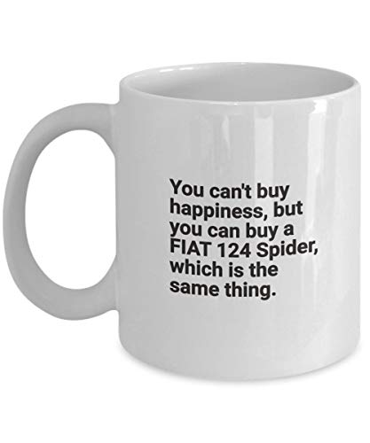 FIAT 124 Spider Cofffee Mug - Porsch Owner Cup Gift - You Cant Buy Happiness But You can Buy a SEXY CAR Best Ever Idea - Inspirational Funny Accessori]()