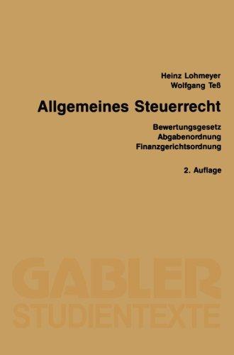 Allgemeines Steuerrecht: Bewertungsgesetz Abgabenordnung Finanzgerichtsordnung (Gabler-Studientexte) (German Edition)