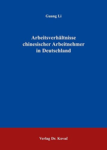 Arbeitsverhältnisse chinesischer Arbeitnehmer in Deutschland PDF