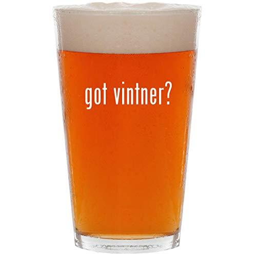 got vintner? - 16oz Pint Beer Glass