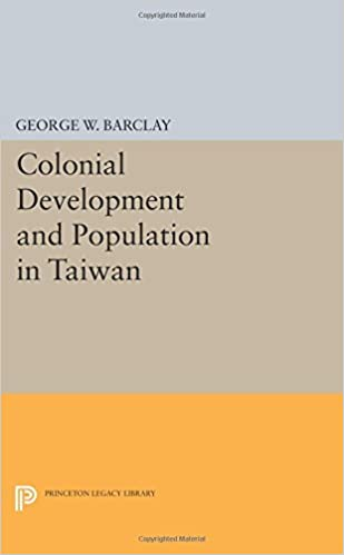 Colonial Development and Population in Taiwan (Princeton Legacy Library)