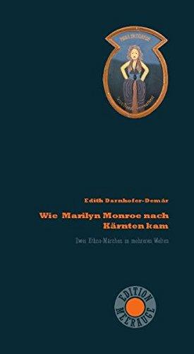 Wie Marilyn Monroe nach Kärnten kam: Zwei Ethno-Märchen in mehreren Welten (Edition Meerauge) Gebundenes Buch – 27. Mai 2010 Edith Darnhofer-Demár Heyn 3708403843 Lateinamerika