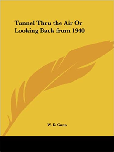 Amazon com: Tunnel Thru the Air Or Looking Back from 1940