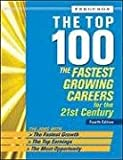 The Top 100 The Fastest-Growing Careers for the 21st Century