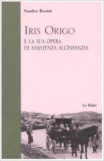 Iris Origo e la sua opera di assistenza all/'infanzia Copertina flessibile