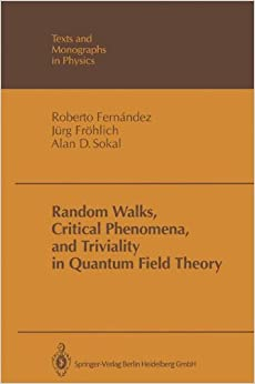 Random Walks, Critical Phenomena, and Triviality in Quantum Field Theory (Theoretical and Mathematical Physics)