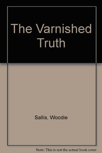 The Varnished Truth