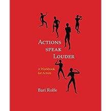 Actions Speak Louder: A Workbook for Actors