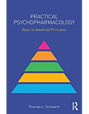 Practical Psychopharmacology: Basic to Advanced Principles
