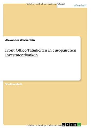 Download Front Office-Tätigkeiten in europäischen Investmentbanken (German Edition) PDF