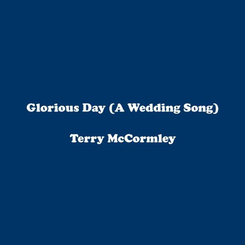 Glorious Day (A Wedding Song)