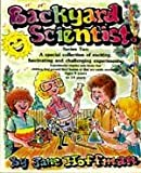 Backyard Scientist Series 2: A Special Collection of Exciting, Fascinating and Challenging Experiments