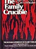 The Family Crucible, Napier, Augustus Y. and Whitaker, Carl A., 0060145684