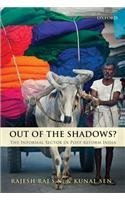 Out of the Shadows?: The Informal Sector in Post-reform India