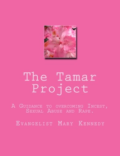 The Tamar Project A guideline to overcoming Incest, Sexual Abuse and Rape pdf epub