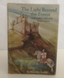 The Light beyond the Forest: The Quest for the Holy Grail by Rosemary Sutcliff (1980-04-17)