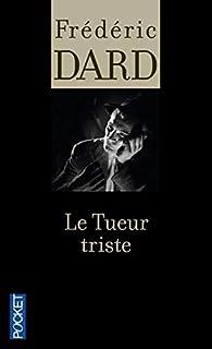 Le Tueur triste, Dard, Frédéric
