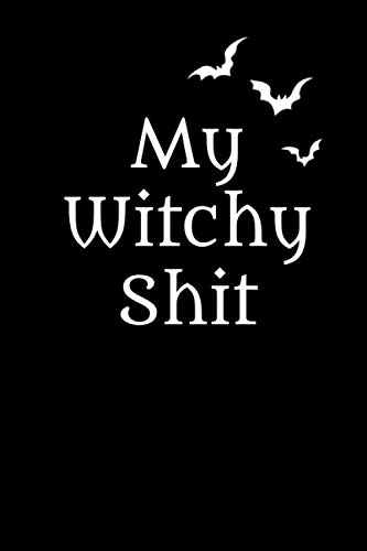 My Witchy Shit: Witch Lunar Halloween Lined Notebook/Journal Gift For Wiccans, Witches, Mages And Druids -