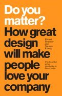 Read Online Do You Matter?- How Great Design Will Make People Love Your Company (09) by Brunner, Robert - Emery, Stewart - Hall, Russ [Hardcover (2008)] pdf epub