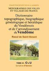 Vendomois III (Dictionnaire du) O-U par  Raoul de Saint-Venan