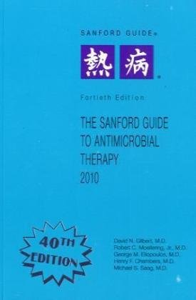 The Sanford Guide to Antimicrobial Therapy, 2010