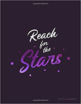 Reach For The Stars 2019 Planner Weekly Monthly Galaxy Print