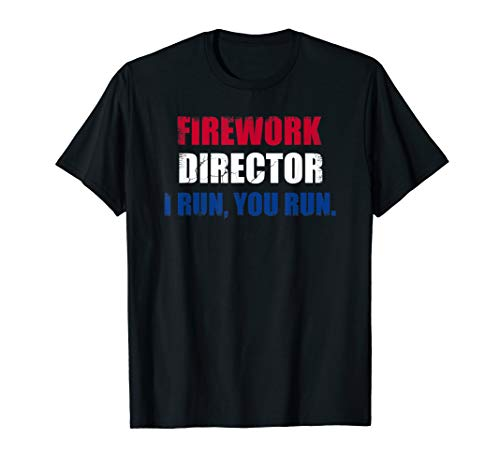 Funny 4th of July Fireworks Director Funshirt Gag T-Shirt