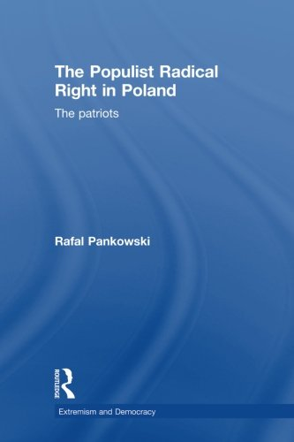 The Populist Radical Right in Poland: The Patriots (Routledge Studies in Extremism and Democracy)