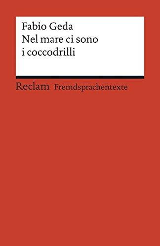 Nel mare ci sono i coccodrilli: Storia vera di Enaiatollah Akbari. Italienischer Text mit deutschen Worterklärungen. B1 (GER) (Reclams Universal-Bibliothek)