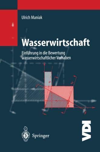Wasserwirtschaft: Einführung in die Bewertung Wasserwirtschaftlicher Vorhaben (VDI-Buch) Taschenbuch – 1. Januar 2001 Ulrich Maniak Springer - Verlag 364264001X Bau- und Umwelttechnik