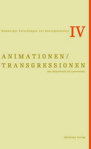 Animationen / Transgressionen (Hamburger Forschungen Zur Kunstgeschichte) (German Edition)
