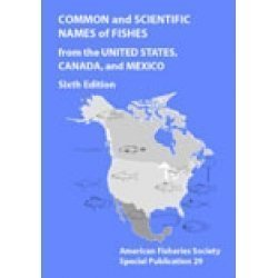 Common and Scientific Names of Fishes from the United States, Canada, and Mexico