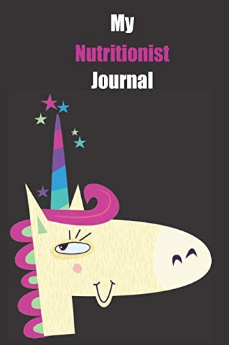 My Nutritionist Journal: With A Cute Unicorn, Blank Lined Notebook Journal Gift Idea With Black Background ()